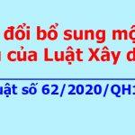 Luật Xây dựng sửa đổi số 62/2020/QH14 bổ sung một số điều