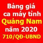 Bảng giá ca máy tỉnh Quảng Nam năm 2020 Quyết định 710/QĐ-UBND