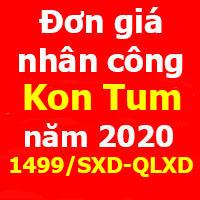Đơn giá nhân công tỉnh Kon Tum năm 2020 Công bố 1499/SXD-QLXD