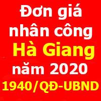 Đơn giá nhân công tỉnh Hà Giang năm 2020 Quyết định 1940/QĐ-UBND