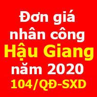 Quyết định 104/QĐ-SXD Đơn giá nhân công tỉnh Hậu Giang năm 2020
