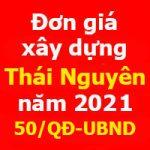 Đơn giá xây dựng tỉnh Thái Nguyên năm 2021 Quyết định 50/QĐ-UBND
