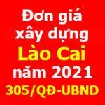 đơn giá xây dựng lào cai năm 2021 quyết định 305
