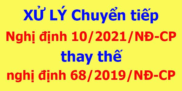 Xử lý chuyển tiếp Nghị định 10/2021/NĐ-CP
