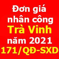 Đơn giá nhân công tỉnh Trà Vinh năm 2021 theo Quyết định 171/QĐ-SXD