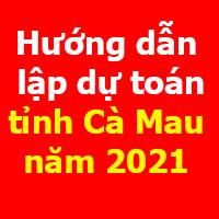 lập dự toán tỉnh Cà Mau năm 2021