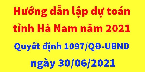 Hướng dẫn lập dự toán tỉnh Hà Nam năm 2021