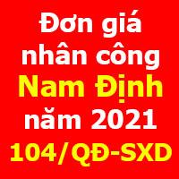 Quyết định số 104/QĐ-UBND đơn giá nhân công xây dựng tỉnh Nam Định năm 2021